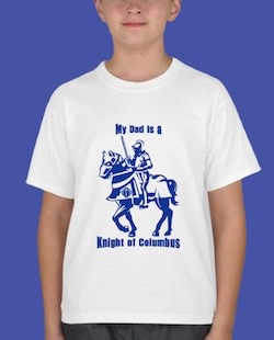 "My ""DAD"" is a Knight of Columbus T-shirt"