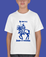 "No. 2011D - My ""DAD"" is a Knight of Columbus T-shirt"